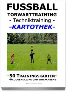 FUSSBALL Trainingskartothek - Torwarttraining-Techniktraining